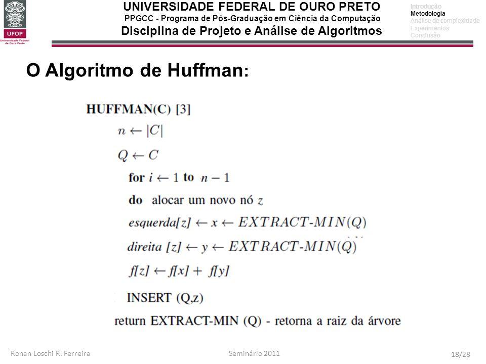 UNIVERSIDADE FEDERAL DE OURO PRETO PPGCC - Programa de Pós-Graduação em Ciência da Computação Disciplina de Projeto e Análise de Algoritmos Ronan Losc