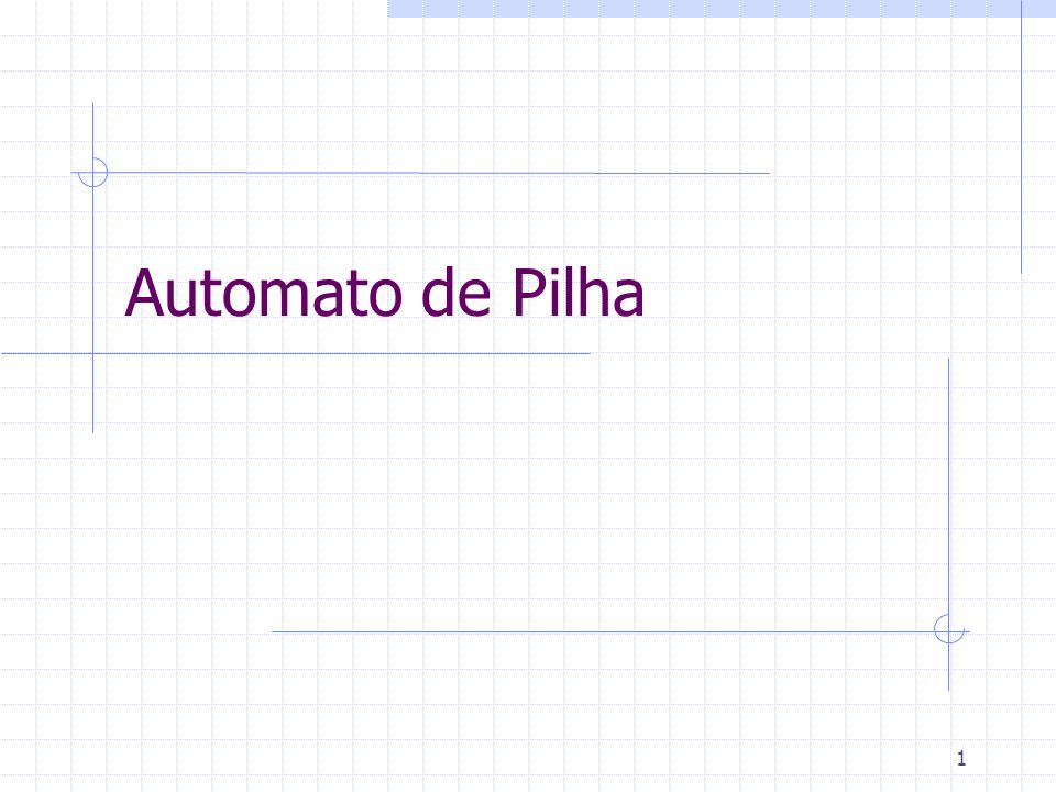 1 Automato de Pilha