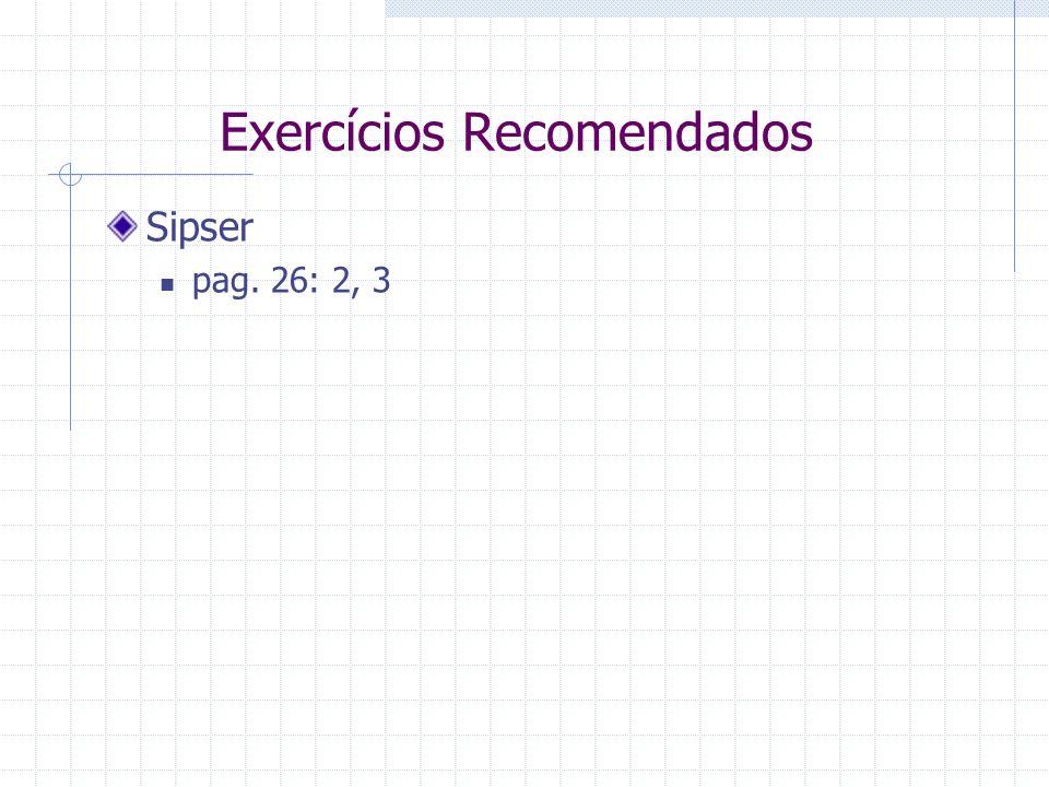 Exercícios Recomendados Sipser pag. 26: 2, 3