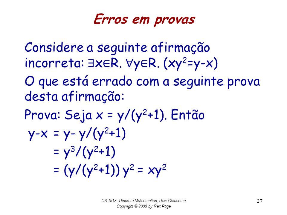 Erros em provas Considere a seguinte afirmação incorreta: x R.