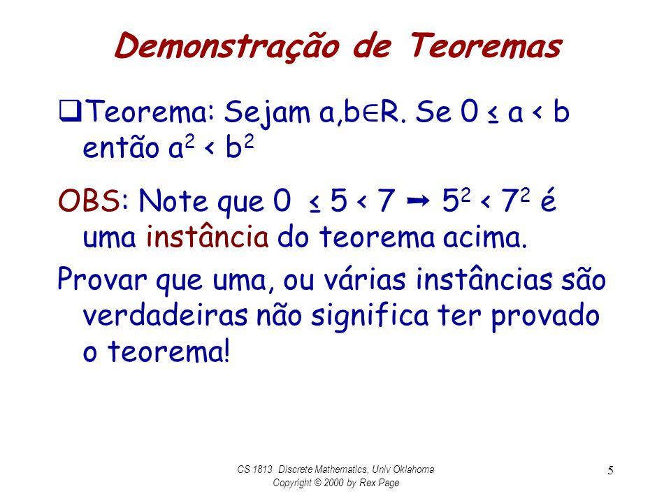 Demonstração de Teoremas Teroema: Sejam x,y R tais que x>3 e y 5.