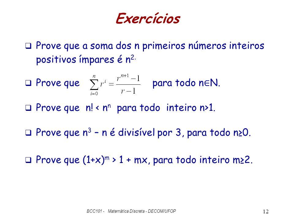 Exercícios Prove que a soma dos n primeiros números inteiros positivos ímpares é n 2.