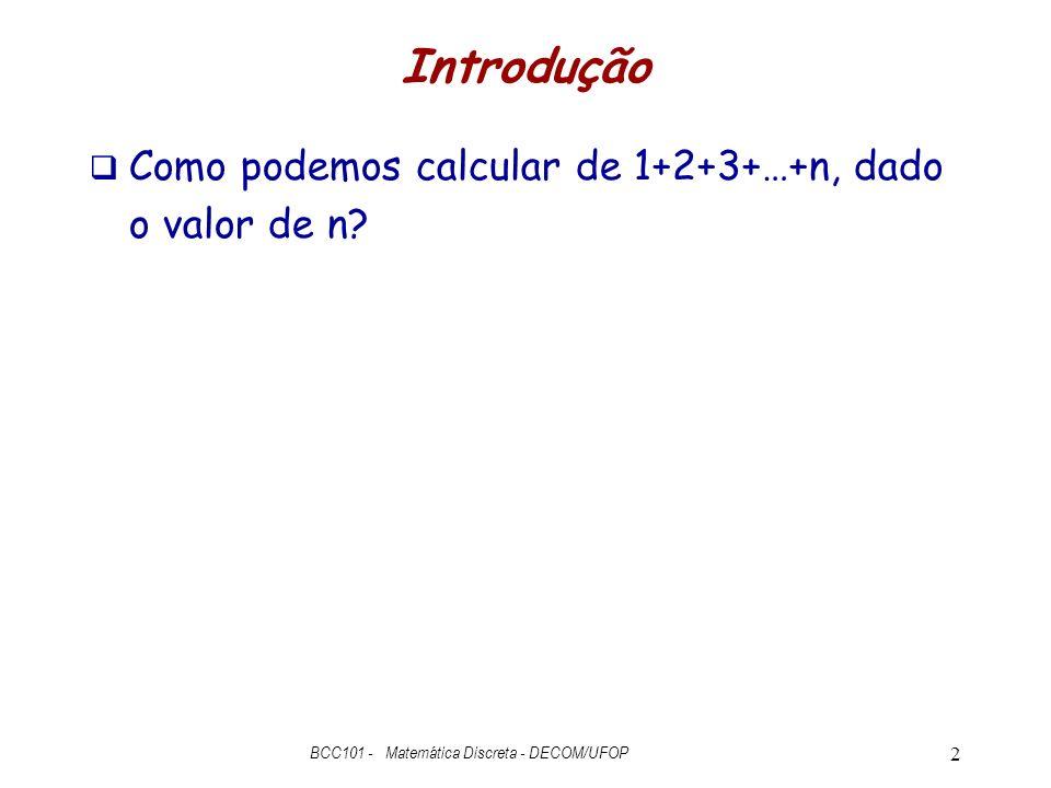 Introdução Como podemos calcular de 1+2+3+…+n, dado o valor de n.