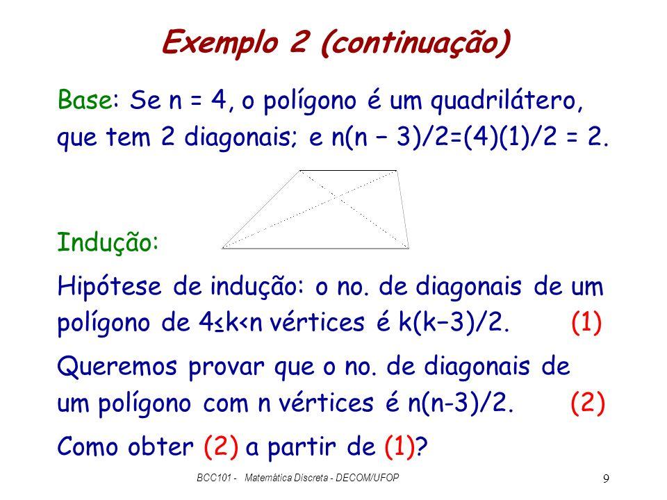 Exemplo 2 (continuação) A resposta é adicione mais um vértice.