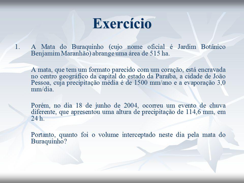 Exercício 1.A Mata do Buraquinho (cujo nome oficial é Jardim Botânico Benjamim Maranhão) abrange uma área de 515 ha. A mata, que tem um formato pareci