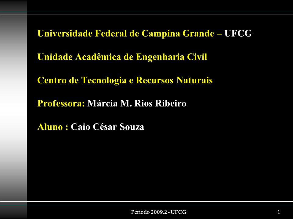 Periodo 2009.2 - UFCG1 Universidade Federal de Campina Grande – UFCG Unidade Acadêmica de Engenharia Civil Centro de Tecnologia e Recursos Naturais Pr