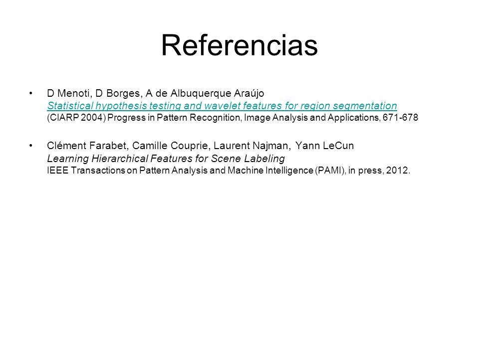 Referencias D Menoti, D Borges, A de Albuquerque Araújo Statistical hypothesis testing and wavelet features for region segmentation (CIARP 2004) Progr