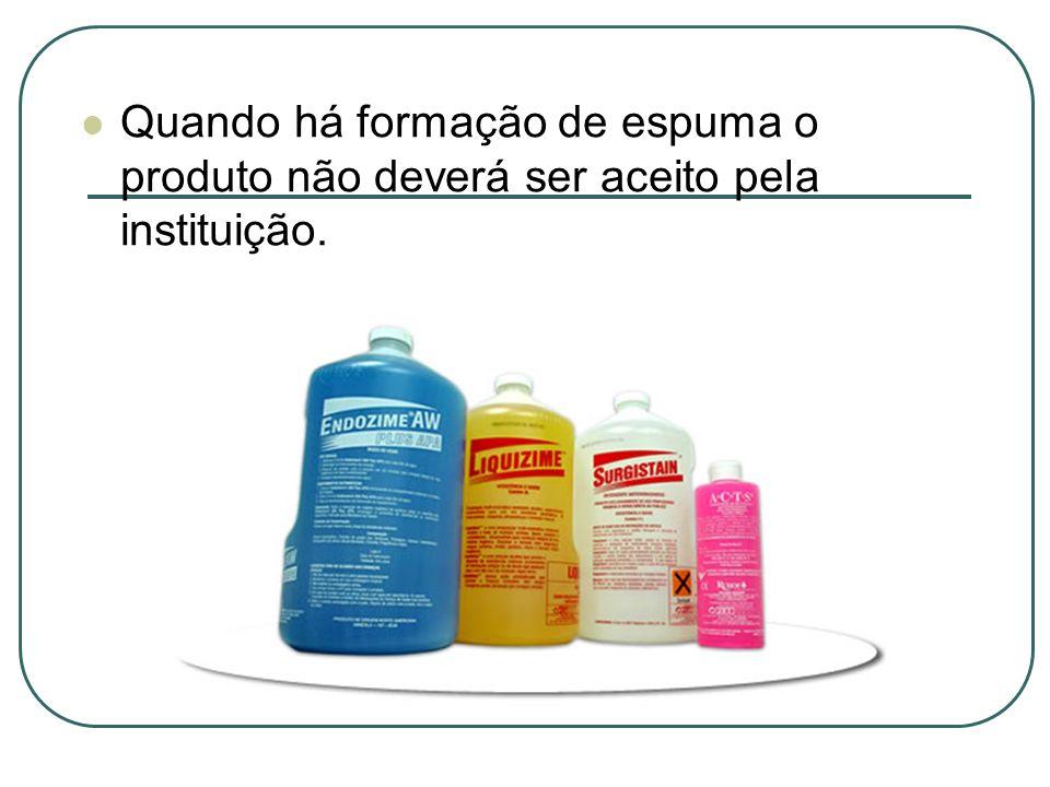 Quando há formação de espuma o produto não deverá ser aceito pela instituição.