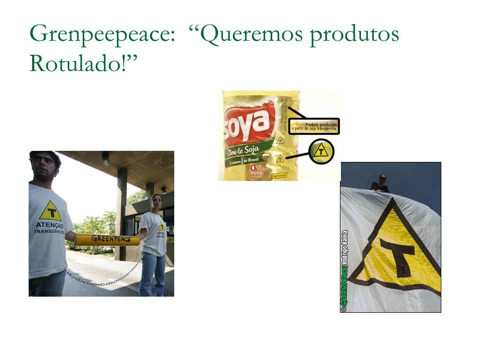 Grenpeepeace: Queremos produtos Rotulado!