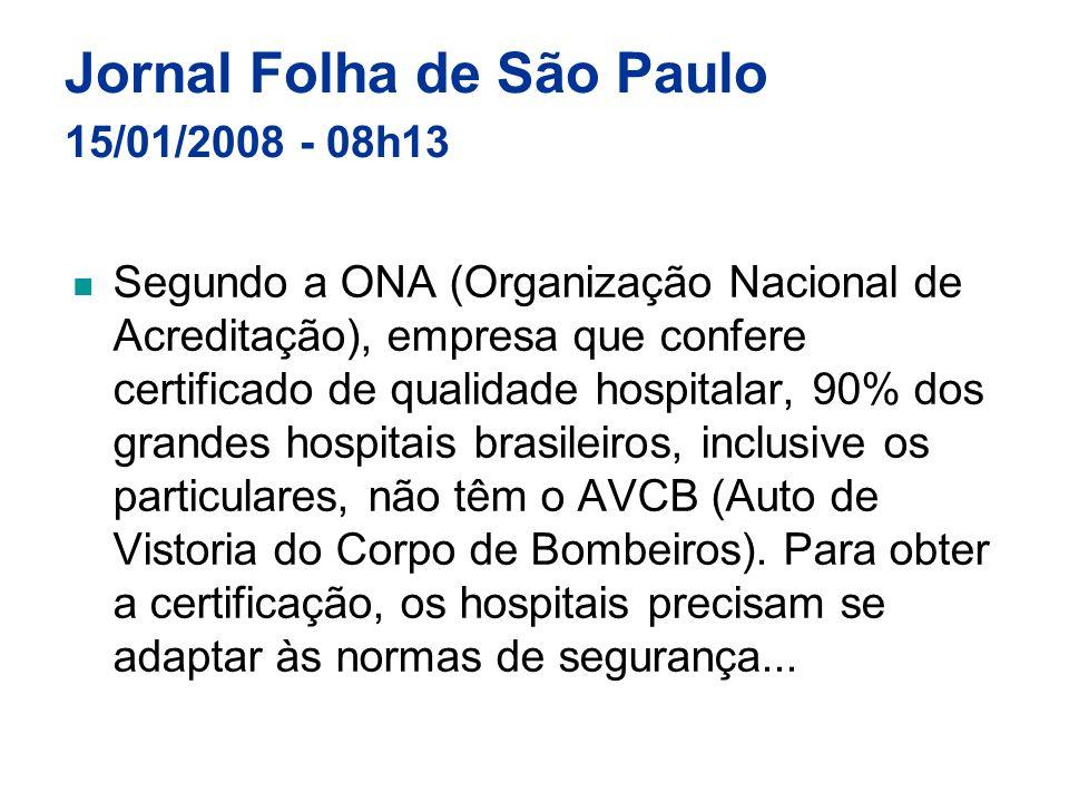 Jornal Folha de São Paulo 15/01/2008 - 08h13 Segundo a ONA (Organização Nacional de Acreditação), empresa que confere certificado de qualidade hospita