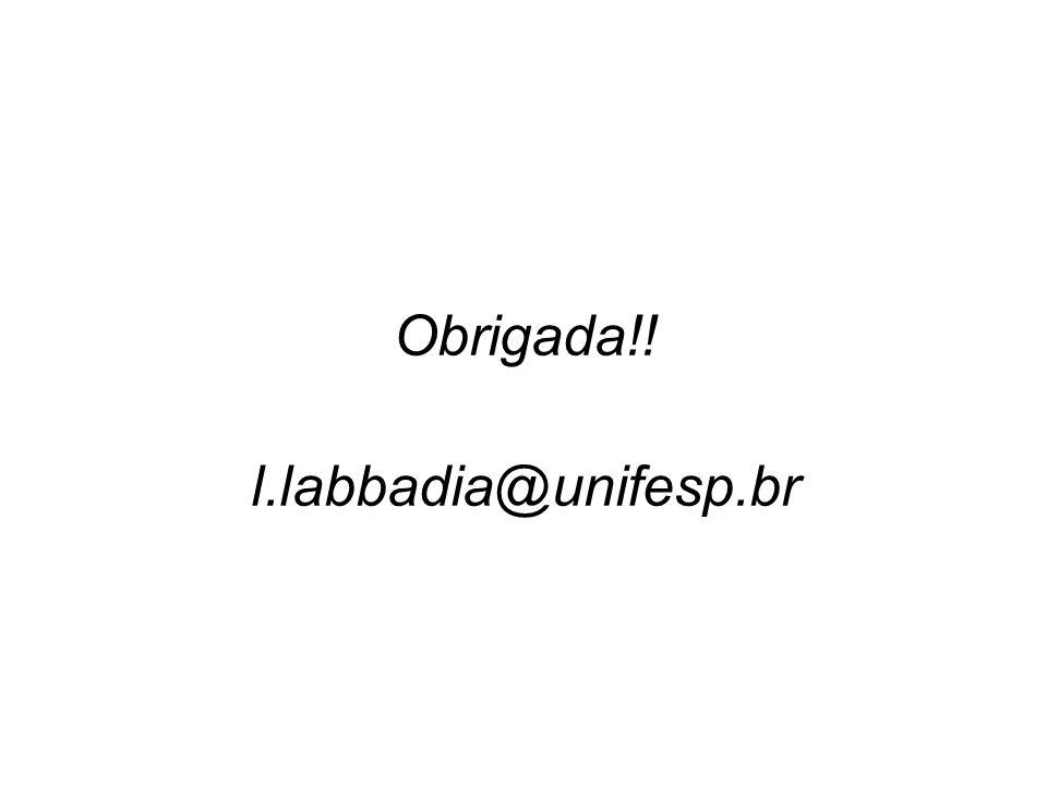 Obrigada!! l.labbadia@unifesp.br