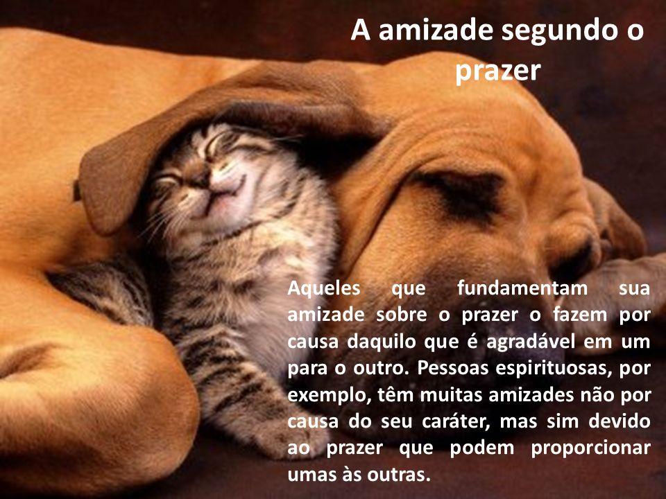 A amizade segundo a utilidade A amizade segundo a utilidade é estabelecida pelo bem que uma pessoa pode receber da outra.