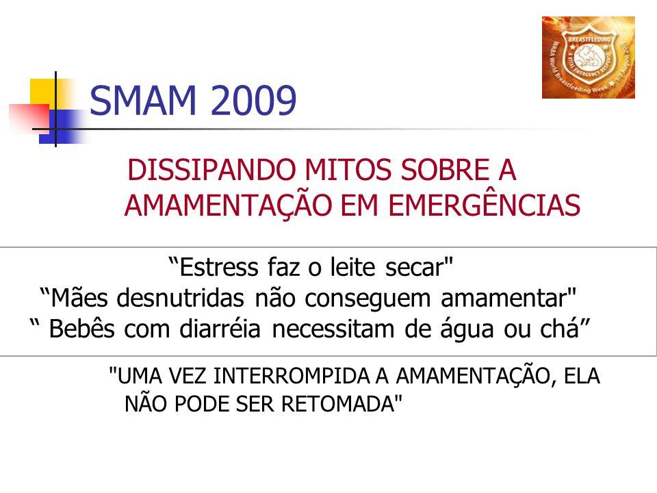 SMAM 2009 DISSIPANDO MITOS SOBRE A AMAMENTAÇÃO EM EMERGÊNCIAS