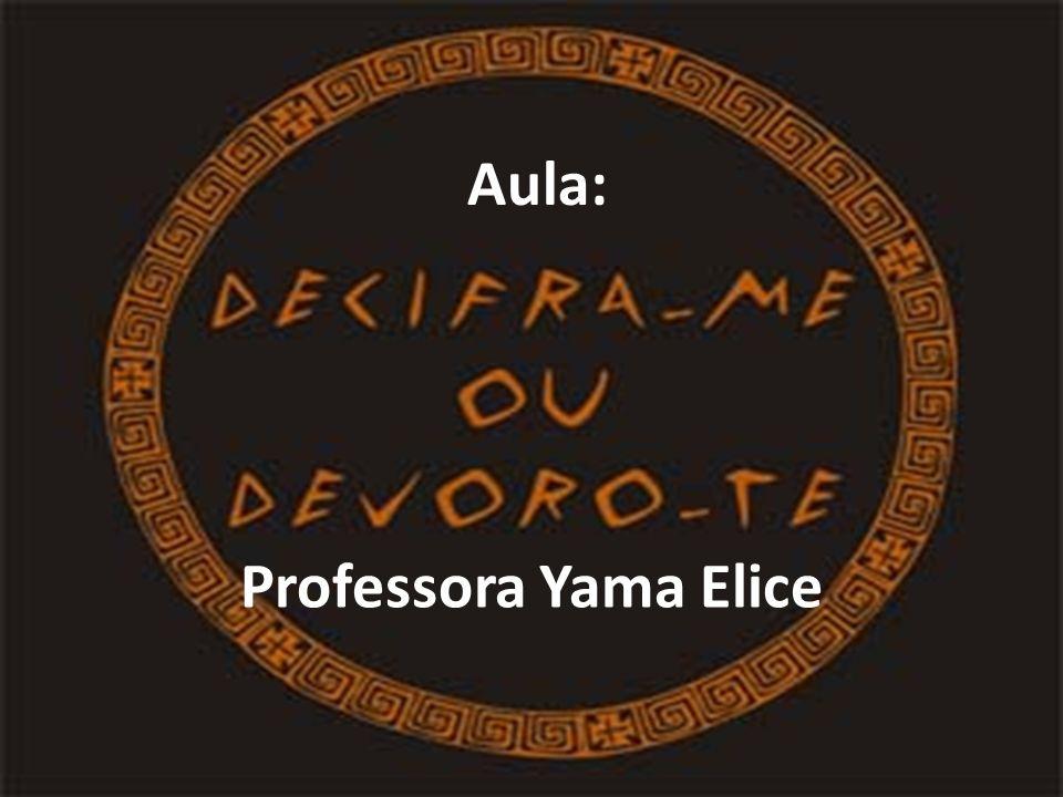Professora Yama Elice Aula: