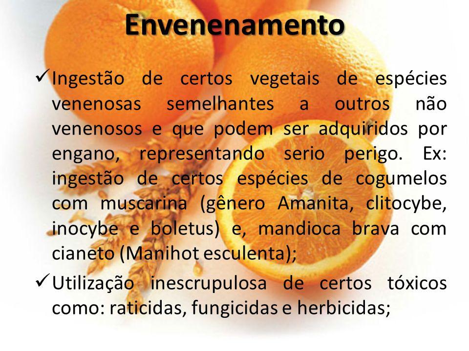 Envenenamento Ingestão de certos vegetais de espécies venenosas semelhantes a outros não venenosos e que podem ser adquiridos por engano, representand
