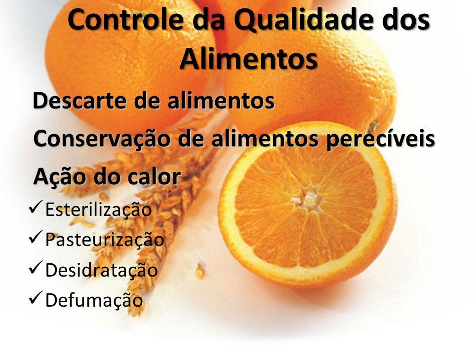 Controle da Qualidade dos Alimentos Controle da Qualidade dos Alimentos Descarte de alimentos Conservação de alimentos perecíveis Conservação de alime