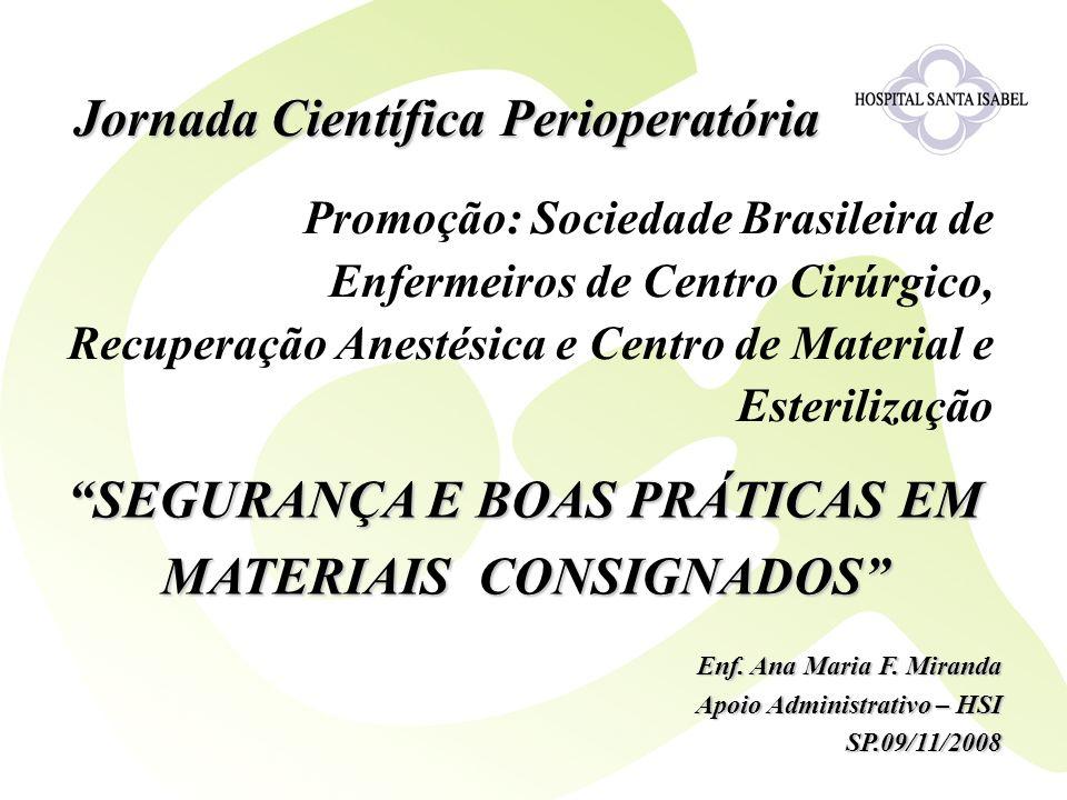 Promoção: Sociedade Brasileira de Enfermeiros de Centro Cirúrgico, Recuperação Anestésica e Centro de Material e Esterilização Jornada Científica Peri