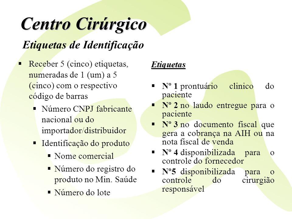 Receber 5 (cinco) etiquetas, numeradas de 1 (um) a 5 (cinco) com o respectivo código de barras Número CNPJ fabricante nacional ou do importador/distri