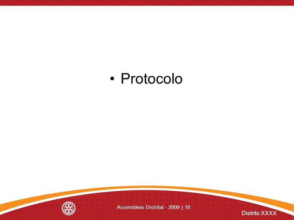 Distrito XXXX Assembleia Distrital - 2009 | 18 Protocolo
