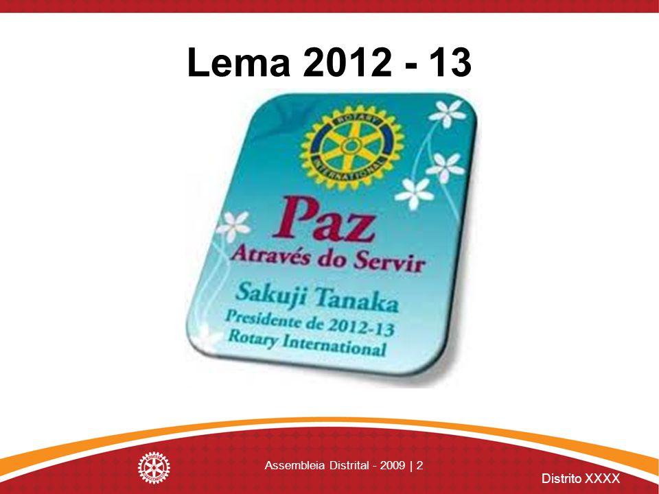 Distrito XXXX Assembleia Distrital - 2009 | 3 Bem-vindos à Assembléia Distrital 2012/2013 Distrito 4410 Gov.