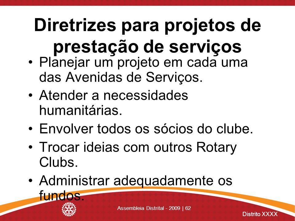 Distrito XXXX Assembleia Distrital - 2009 | 62 Diretrizes para projetos de prestação de serviços Planejar um projeto em cada uma das Avenidas de Servi