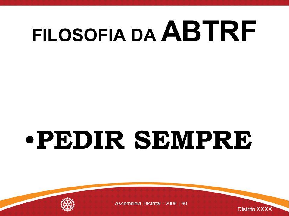 Distrito XXXX FILOSOFIA DA ABTRF PEDIR SEMPRE Assembleia Distrital - 2009 | 90