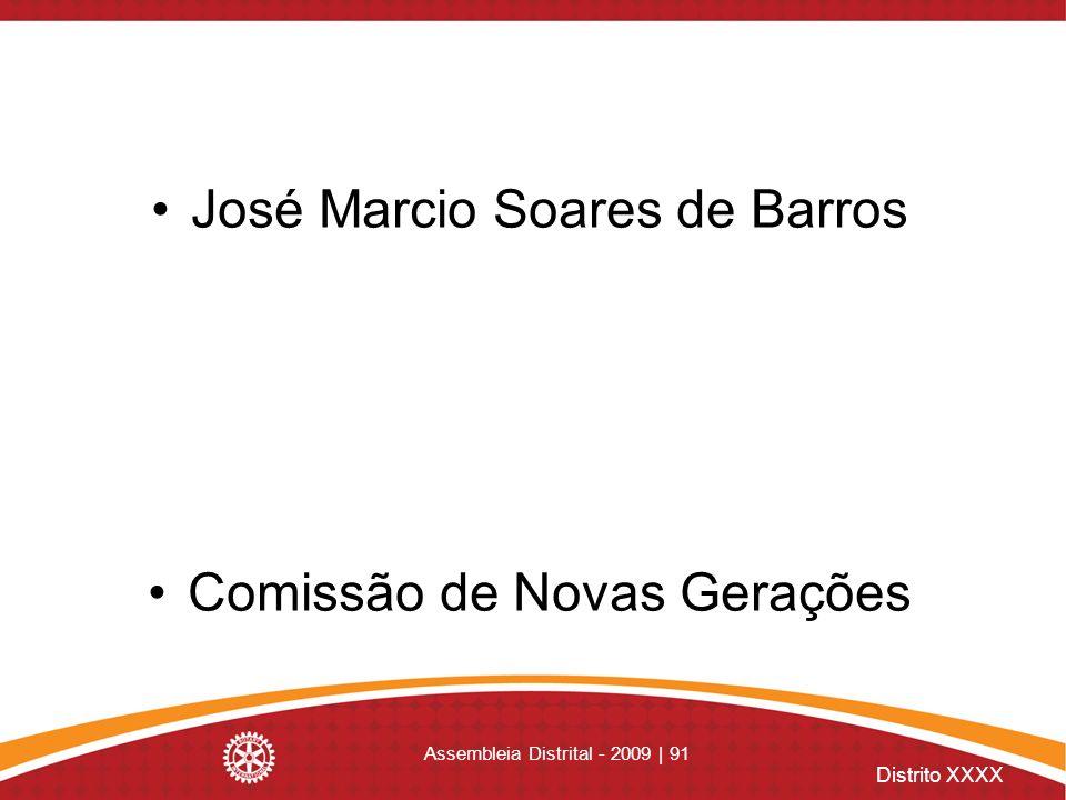 Distrito XXXX Assembleia Distrital - 2009 | 91 José Marcio Soares de Barros Comissão de Novas Gerações