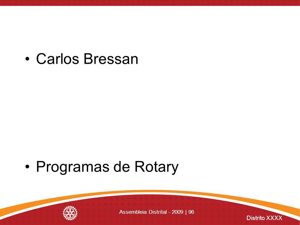 Distrito XXXX Assembleia Distrital - 2009 | 96 Carlos Bressan Programas de Rotary