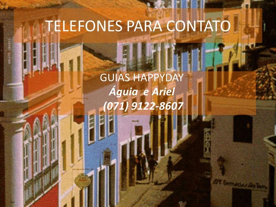 TELEFONES PARA CONTATO GUIAS HAPPYDAY Águia e Ariel (071) 9122-8607