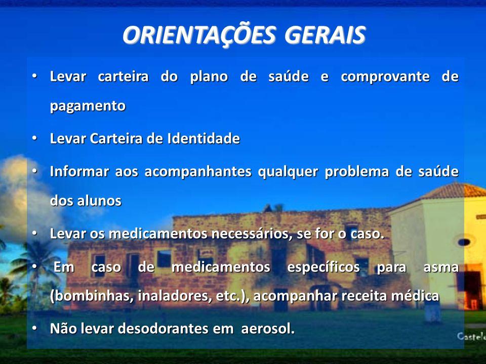 ORIENTAÇÕES GERAIS Levar carteira do plano de saúde e comprovante de pagamento Levar carteira do plano de saúde e comprovante de pagamento Levar Carte