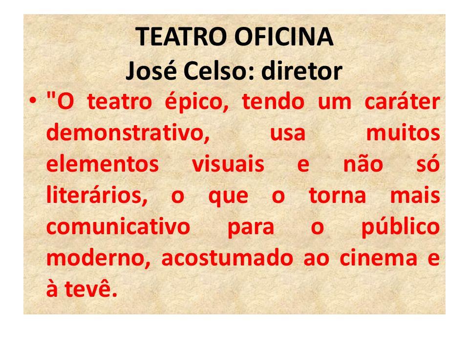 TEATRO OFICINA José Celso: diretor