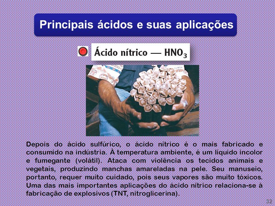 31 Principais ácidos e suas aplicações É um líquido incolor, de cheiro característico, e o principal componente do vinagre, que é uma solução aquosa q