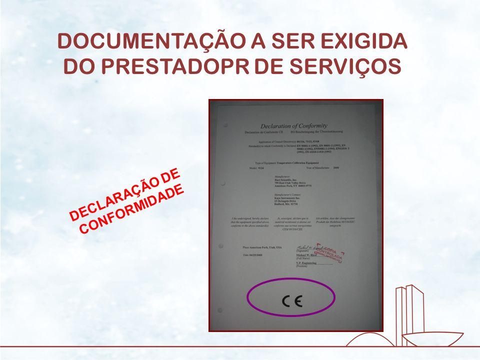 DOCUMENTAÇÃO A SER EXIGIDA DO PRESTADOPR DE SERVIÇOS DECLARAÇÃO DE CONFORMIDADE