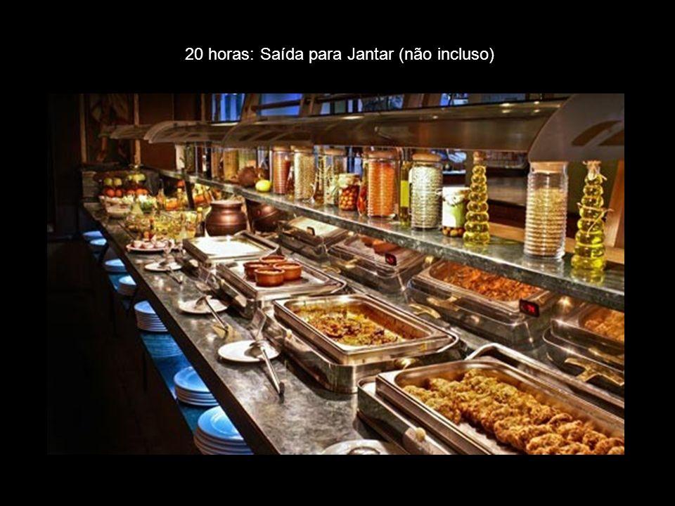 20 horas: Saída para Jantar (não incluso)
