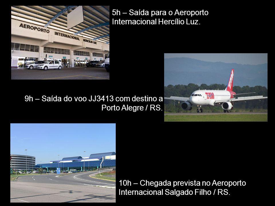 5h – Saída para o Aeroporto Internacional Hercílio Luz.