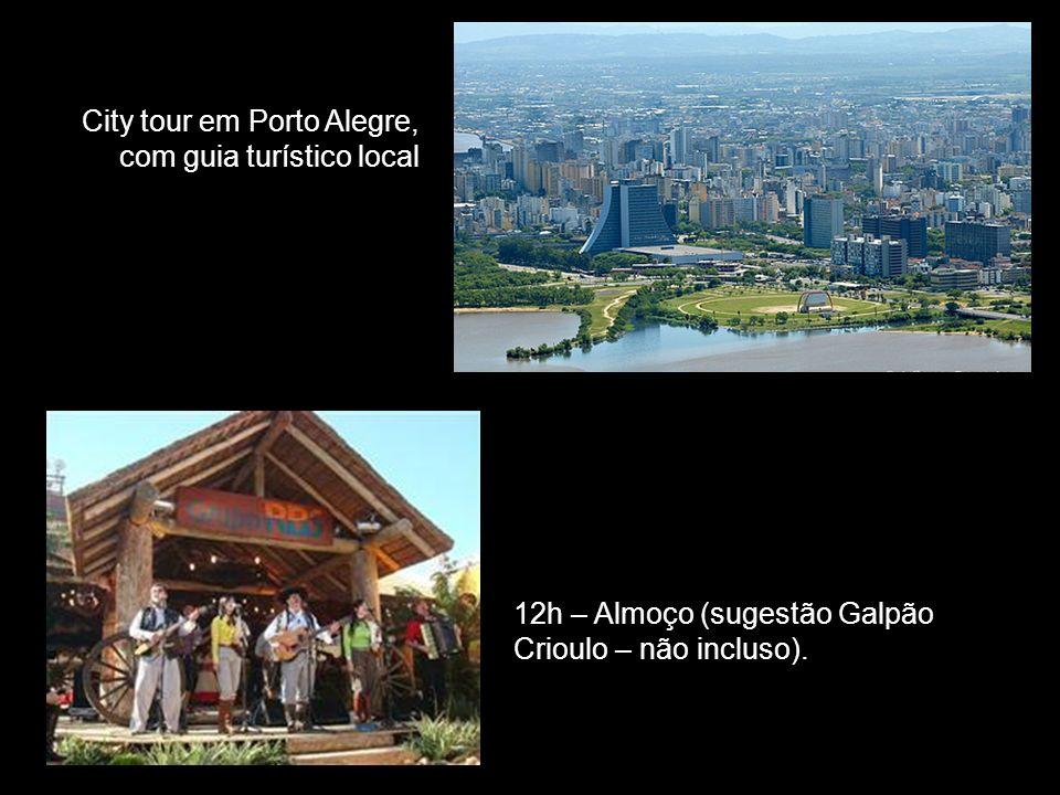 City tour em Porto Alegre, com guia turístico local 12h – Almoço (sugestão Galpão Crioulo – não incluso).