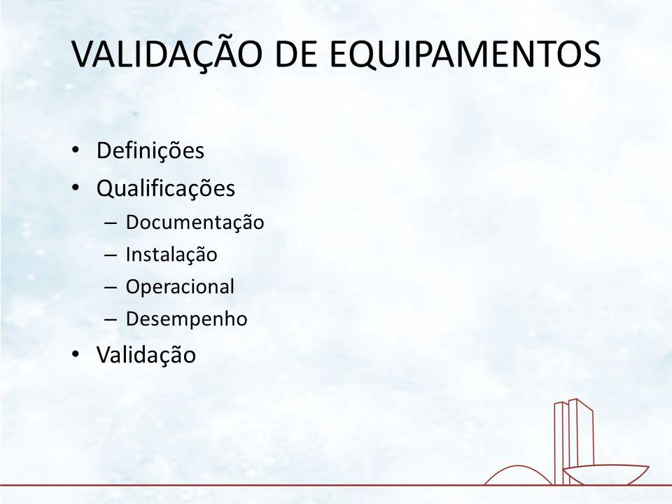 QUALIFIÇAÇÃO DE DESEMPENHO - Aprovação da documentação pelo comprador - Equipamentos de teste - Confirmação da calibração dos equipamentos de teste - Determinações de padronização de cargas e ciclos - Testes da qualificação de desempenho - Distribuição de calor na câmara carregada - Penetração de calor na carga/F0 - Uniformidade no aquecimento e resfriamento - Reprodutibilidade - Aprovação do relatório da qualificação de desempenho