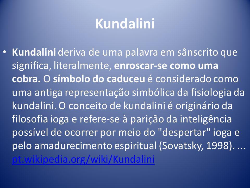 Kundalini Kundalini deriva de uma palavra em sânscrito que significa, literalmente, enroscar-se como uma cobra. O símbolo do caduceu é considerado com