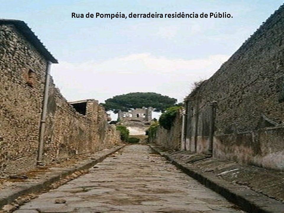 Rua de Pompéia, derradeira residência de Públio.