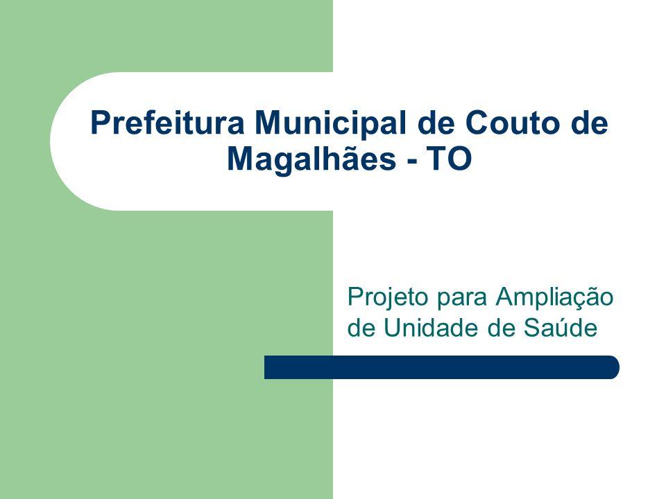 Prefeitura Municipal de Couto de Magalhães - TO Projeto para Ampliação de Unidade de Saúde