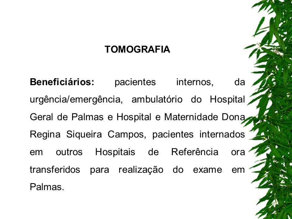 RESSONÂNCIA MAGNÉTICA Beneficiários: pacientes internos, da urgência/emergência e ambulatório dos Hospitais de Referência do Estado e pacientes encaminhados/regulados pela Central de Regulação da Secretaria de Estado da Saúde.