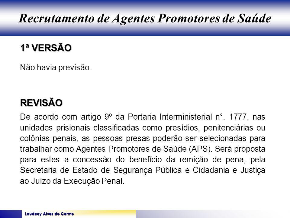 Laudecy Alves do Carmo GOVERNO DO ESTADO DO TOCANTINS SECRETARIA DE ESTADO DA SAÚDE 1ª VERSÃO REVISÃO Não havia previsão. De acordo com artigo 9º da P
