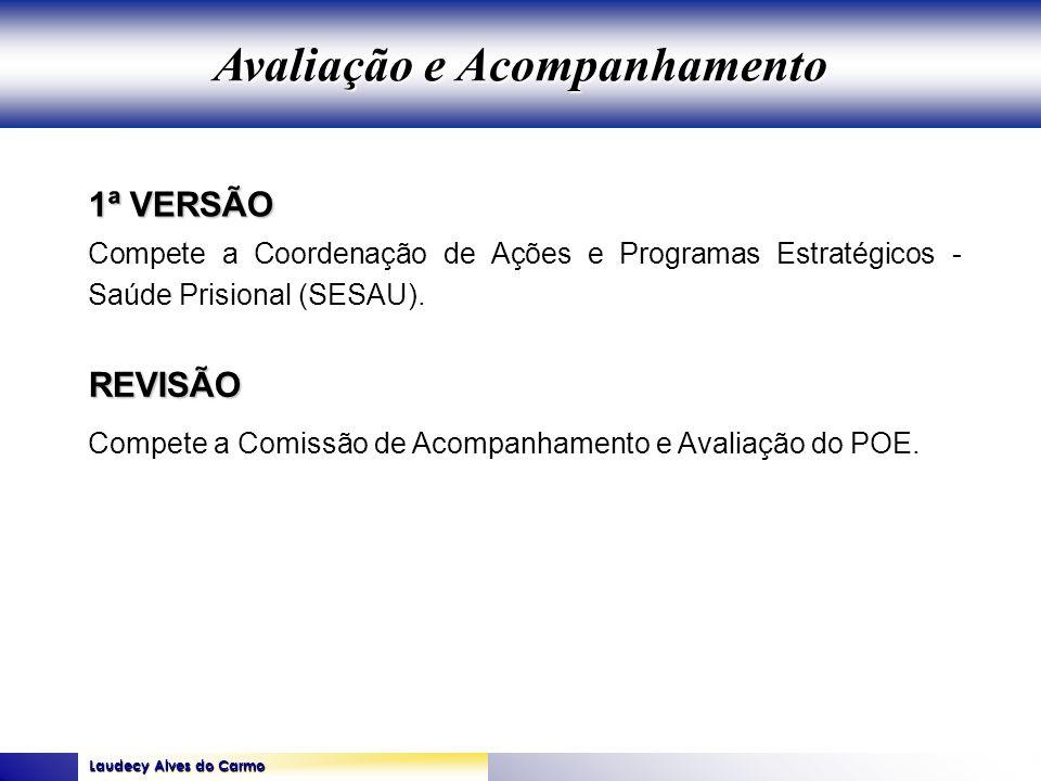 Laudecy Alves do Carmo GOVERNO DO ESTADO DO TOCANTINS SECRETARIA DE ESTADO DA SAÚDE 1ª VERSÃO REVISÃO Compete a Coordenação de Ações e Programas Estra