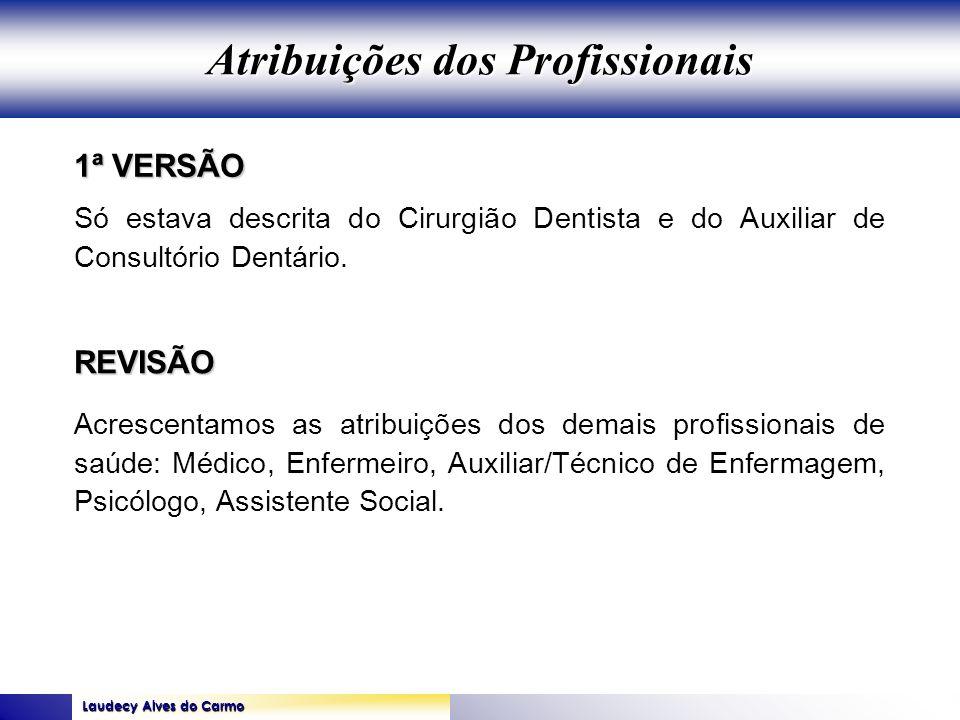 Laudecy Alves do Carmo GOVERNO DO ESTADO DO TOCANTINS SECRETARIA DE ESTADO DA SAÚDE 1ª VERSÃO REVISÃO Só estava descrita do Cirurgião Dentista e do Au