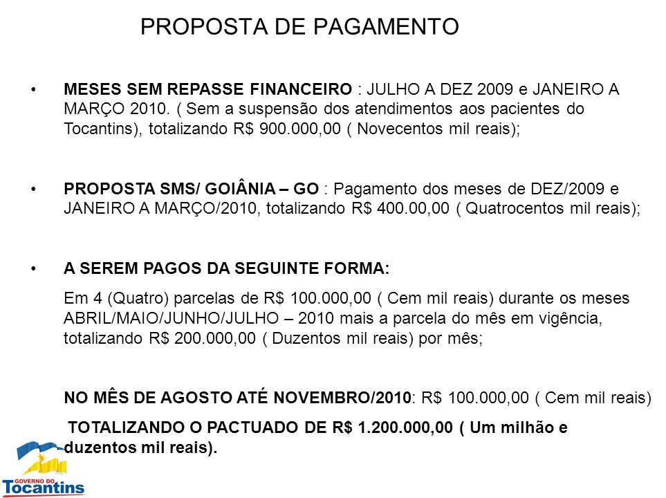 PROPOSTA DE PAGAMENTO MESES SEM REPASSE FINANCEIRO : JULHO A DEZ 2009 e JANEIRO A MARÇO 2010. ( Sem a suspensão dos atendimentos aos pacientes do Toca