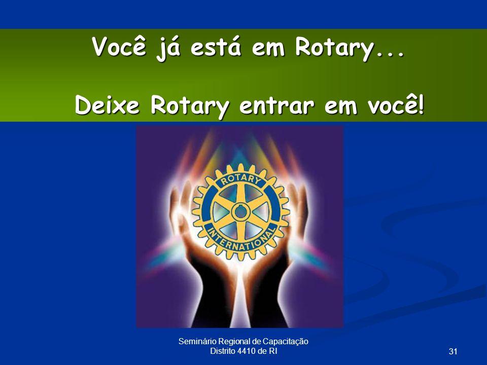 31 Você já está em Rotary... Deixe Rotary entrar em você! Deixe Rotary entrar em você!