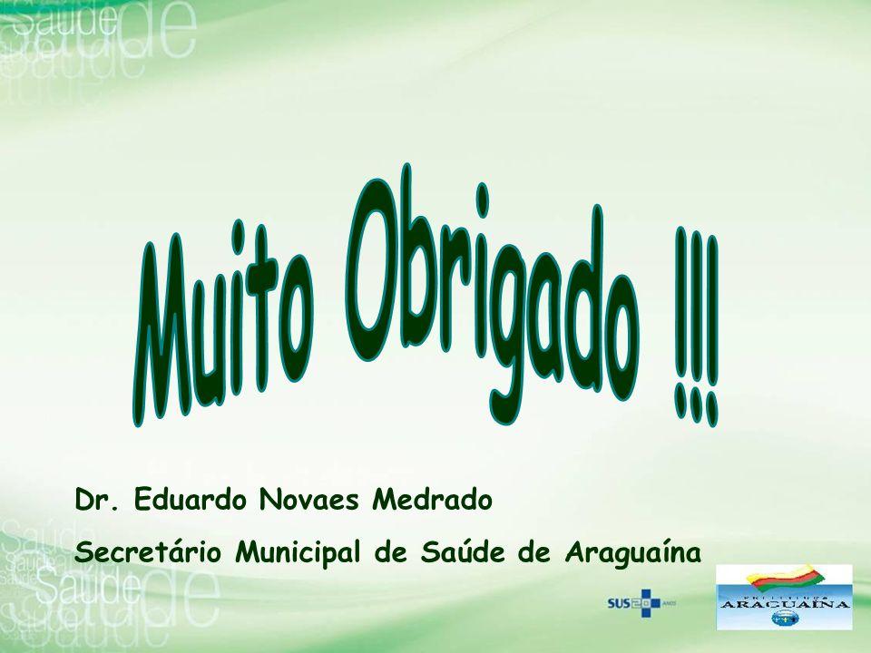 Dr. Eduardo Novaes Medrado Secretário Municipal de Saúde de Araguaína