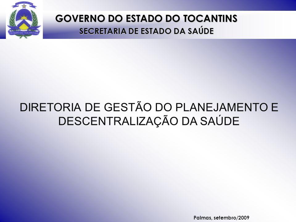 GOVERNO DO ESTADO DO TOCANTINS SECRETARIA DE ESTADO DA SAÚDE Palmas, 17 de setembro de 2009