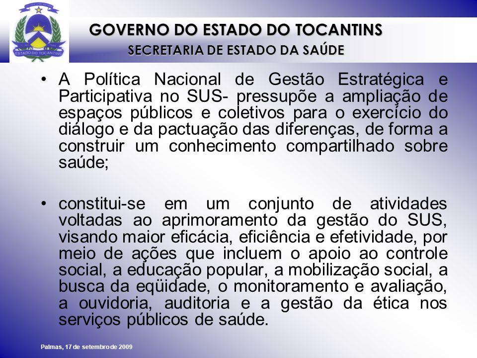GOVERNO DO ESTADO DO TOCANTINS SECRETARIA DE ESTADO DA SAÚDE Palmas, 17 de setembro de 2009 Muito Obrigada.