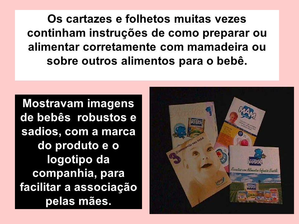 Mostravam imagens de bebês robustos e sadios, com a marca do produto e o logotipo da companhia, para facilitar a associação pelas mães. Os cartazes e